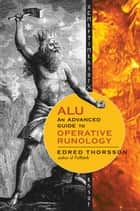 ALU, An Advanced Guide to Operative Runology ebook by Thorsson, Edred