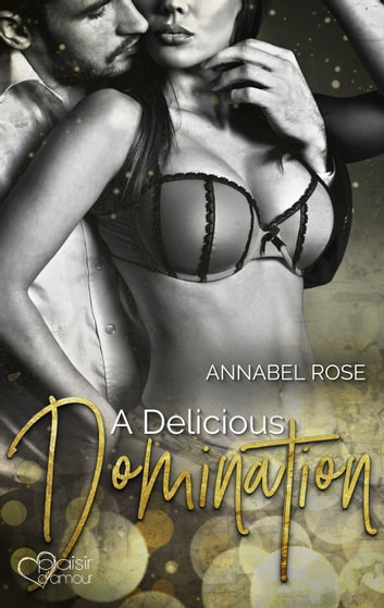 A Delicious Domination ebook by Annabel Rose