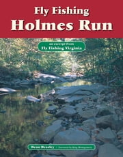 Fly Fishing Holmes Run - An Excerpt from Fly Fishing Virginia ebook by Beau Beasley,King Montgomery