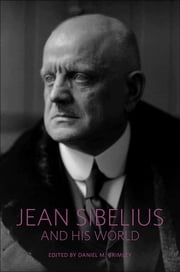 Jean Sibelius and His World ebook by Daniel M. Grimley