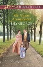 The Nanny Arrangement - A Clean & Wholesome Regency Romance ebook by Lily George