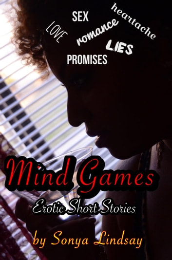 Mind Games Erotic Short Stories ebook by Sonya Lindsay