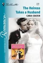The Heiress Takes a Husband ebook by Cara Colter