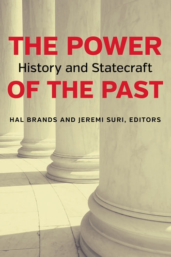 The Power of the Past - History and Statecraft ebook by