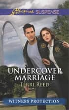 Undercover Marriage ebook by Terri Reed