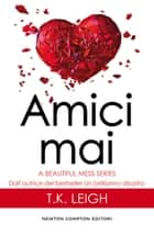 Amici mai ebook by T.K. Leigh