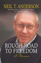 Rough Road to Freedom - a memoir ebook by Neil T Anderson