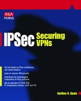 IPSec: Securing VPNs ebook by Davis, Carlton
