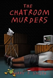The Chat Room Murders ebook by Harry F. Smith