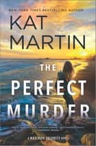The Perfect Murder - A Novel ebook by Kat Martin