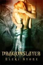 Dragonslayer - Twilight of the Gods ebook by Eleri Stone