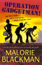 Operation Gadgetman! ebook by Malorie Blackman