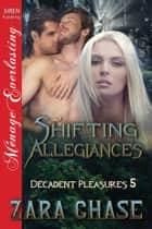 Shifting Allegiances ebook by Zara Chase