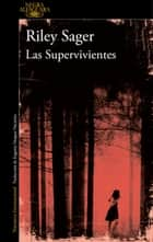 Las Supervivientes ebook by Riley Sager