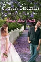 Everyday Cinderellas ebook by Karen Rose Smith