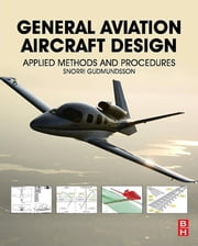 General Aviation Aircraft Design - Applied Methods and Procedures ebook by Snorri Gudmundsson
