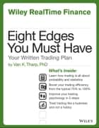 Eight Edges You Must Have - Your Written Trading Plan ebook by Van K. Tharp