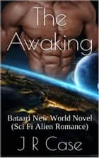 The Awaking - Bataari New World Series, #1 ebook by