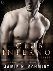 The Club Inferno Series 3-Book Bundle - Heat, Longing, Fever ebook by Jamie K. Schmidt