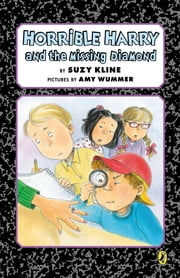 Horrible Harry and the Missing Diamond ebook by Suzy Kline,Amy Wummer