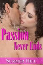 Passion Never Ends ebook by Summer Hill