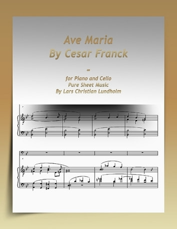Ave Maria By Cesar Franck-for Piano and Cello Pure Sheet Music By Lars Christian Lundholm ebook by Lars Christian Lundholm