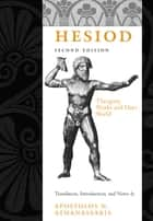 Hesiod - Theogony, Works and Days, Shield ebook by Hesiod, Apostolos N. Athanassakis
