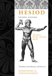 Hesiod - Theogony, Works and Days, Shield ebook by Hesiod,Apostolos N. Athanassakis