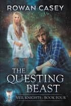 The Questing Beast ebook by Rowan Casey