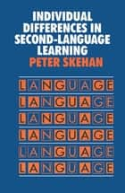 Individual Differences in Second Language Learning ebook by Peter Skehan