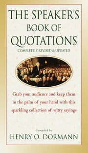 The Speaker's Book of Quotations, Updated and Revised ebook by Henry O. Dormann
