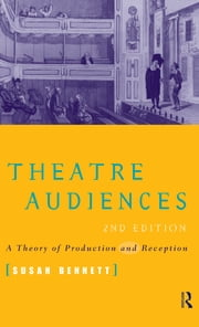 Theatre Audiences ebook by Susan Bennett