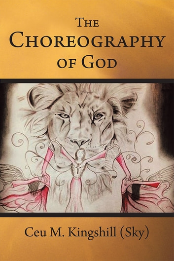 The Choreography Of God Ebook By Ceu M Kingshill 9781490813417