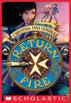Return Fire (Moving Target, Book 2) ebook by Christina Diaz Gonzalez