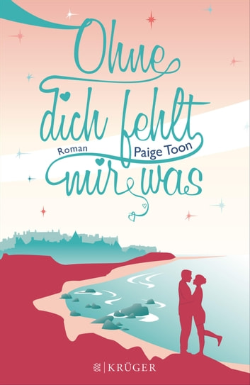 Ohne dich fehlt mir was - Roman ekitaplar by Paige Toon