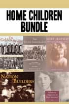Home Children Bundle ebook by Mary Pettit,Gail H. Corbett,Marjorie Kohli,Kenneth Bagnell