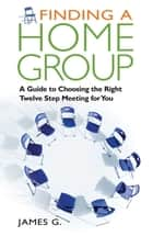 Finding a Home Group ebook by James G.