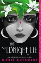 The Midnight Lie ebook by Marie Rutkoski