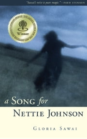 A Song for Nettie Johnson ebook by Gloria Sawai