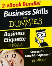 Business Skills For Dummies Two eBook Bundle: Business Etiquette For Dummies and Successful Time Management For Dummies ebook by Jack Fox