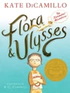 Flora & Ulysses ebook by Kate DiCamillo,K.G. Campbell