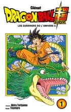 Dragon Ball Super - Tome 01 ebook by Toyotaro, Akira Toriyama