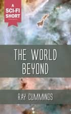 The World Beyond ebook by Ray Cummings