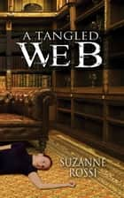A Tangled Web ebook by Suzanne  Rossi