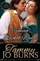 Taming the Wicked Wulfe - The Rogue Agents, #1 ebook by