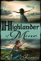 Highlander of Mine ebook by Red L. Jameson