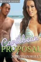 Caribbean Proposal ebook by Jonathan Kollt, Steam Books