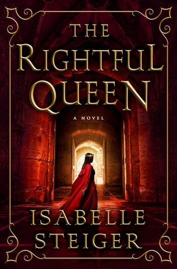 The Rightful Queen ebook by Isabelle Steiger