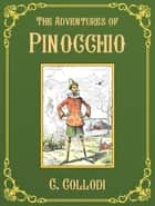 The Adventures of Pinocchio ebook by C. Collodi