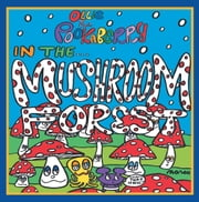 OLLIE AND POOKABERRY IN THE MUSHROOM FOREST ebook by Marco